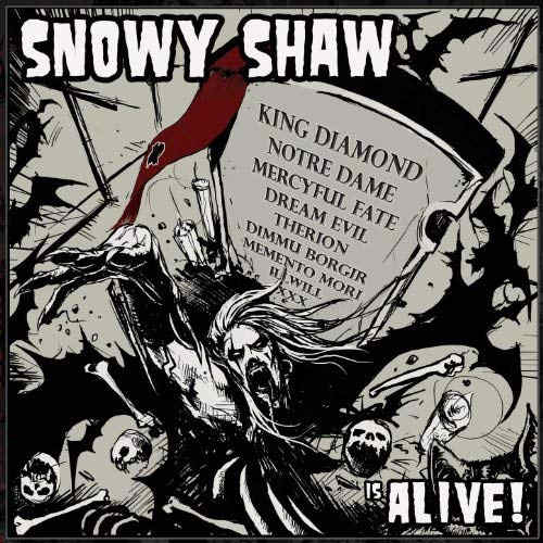 Snowy Shaw... is alive!